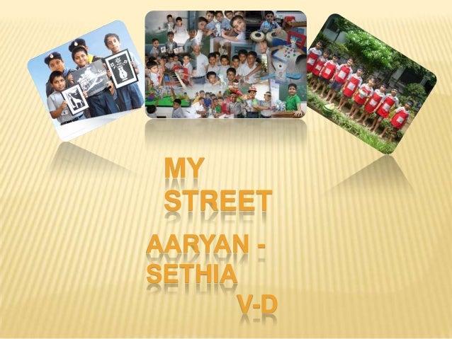 MY STREET AARYAN SETHIA V-D