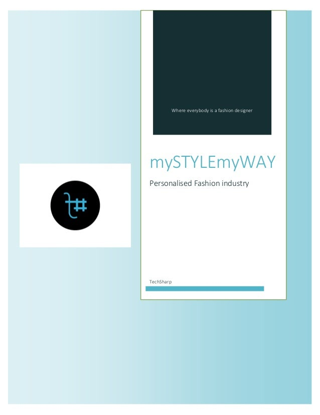 Where everybody is a fashion designer  mySTYLEmyWAY  Personalised Fashion industry  TechSharp