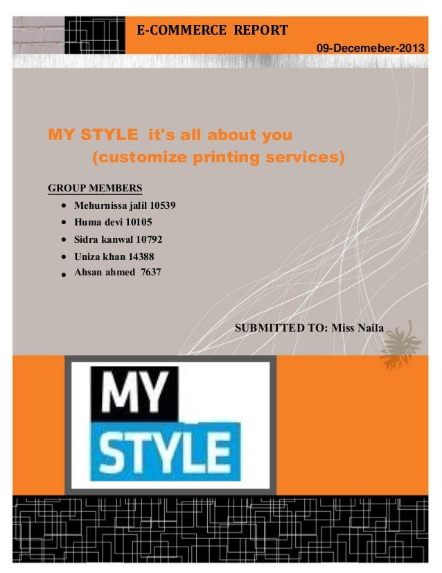 My Style (it's all about You) Electronic Commerce Page 1 MY STYLE it's all about you (customize printing services) GROUP M...