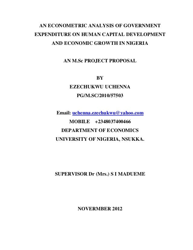 1AN ECONOMETRIC ANALYSIS OF GOVERNMENTEXPENDITURE ON HUMAN CAPITAL DEVELOPMENTAND ECONOMIC GROWTH IN NIGERIAAN M.Sc PROJEC...