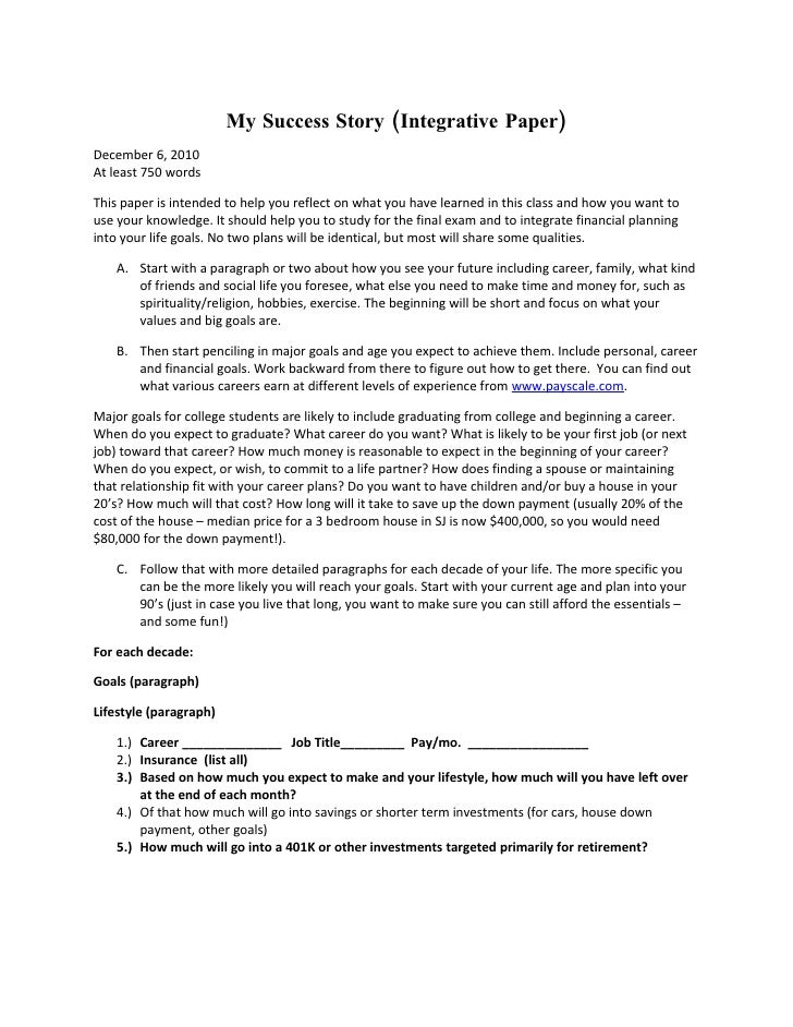 My Success Story (Integrative Paper)December 6, 2010At least 750 wordsThis paper is intended to help you reflect on what y...
