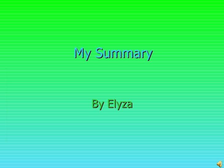 My Summary By Elyza