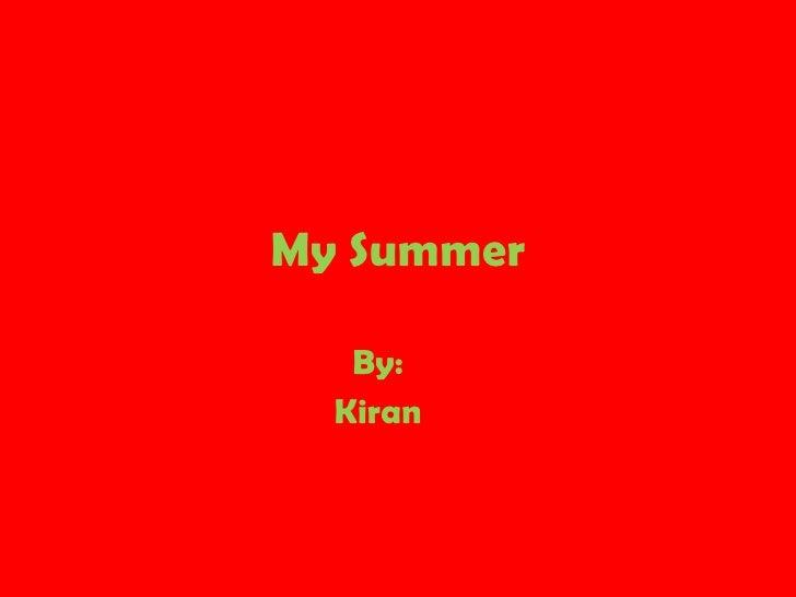 My Summer By: Kiran