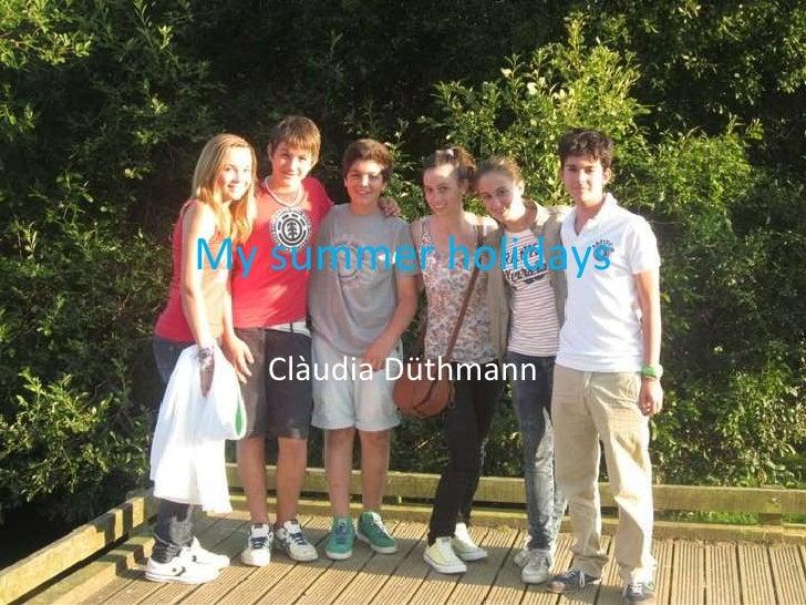 My summer holidays Clàudia Düthmann