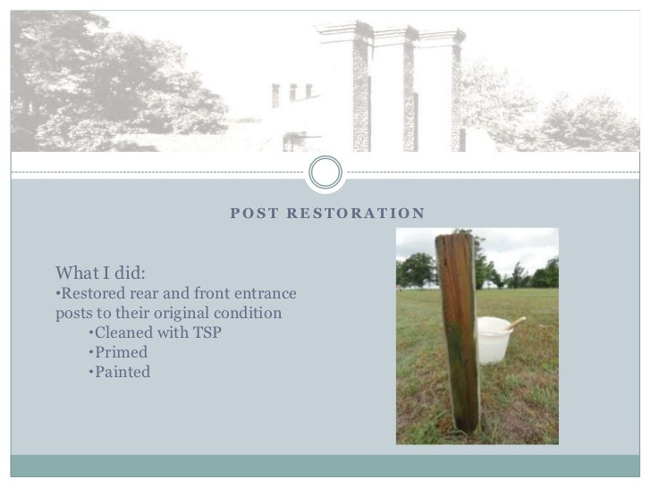 POST RESTORATIONWhat I did:•Restored rear and front entranceposts to their original condition    Cleaned with TSP    Pri...