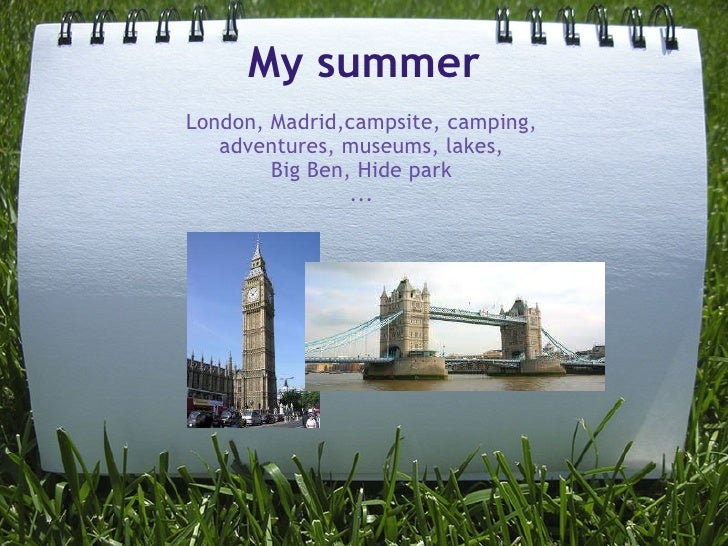 My summer London, Madrid,campsite, camping, adventures, museums, lakes, Big Ben,Hide park ...
