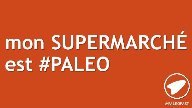 @PALEOFASTmon SUPERMARCHÉest #PALEO