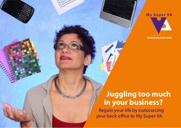 Regain your life by outsourcing your back office to My Super VA.  Juggling too much  in your business? My Super VA virtual...