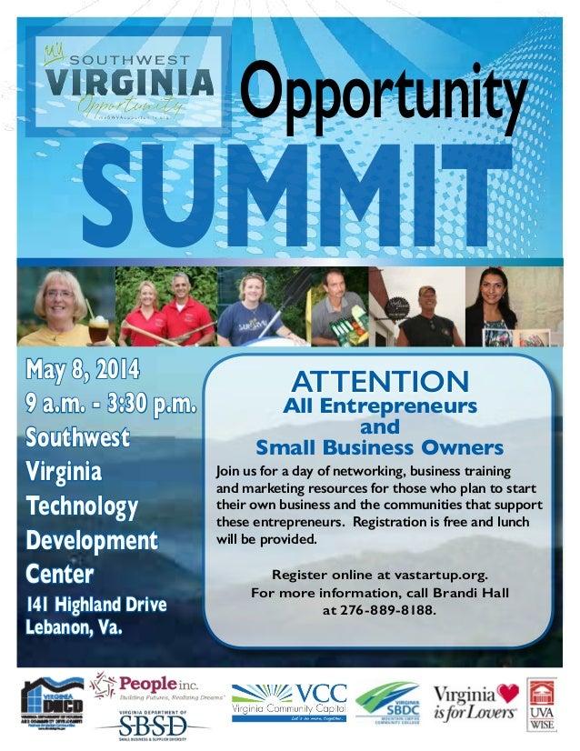 Opportunity Summit May 8, 2014 9 a.m. - 3:30 p.m. Southwest Virginia Technology Development Center 141 Highland Drive Leba...