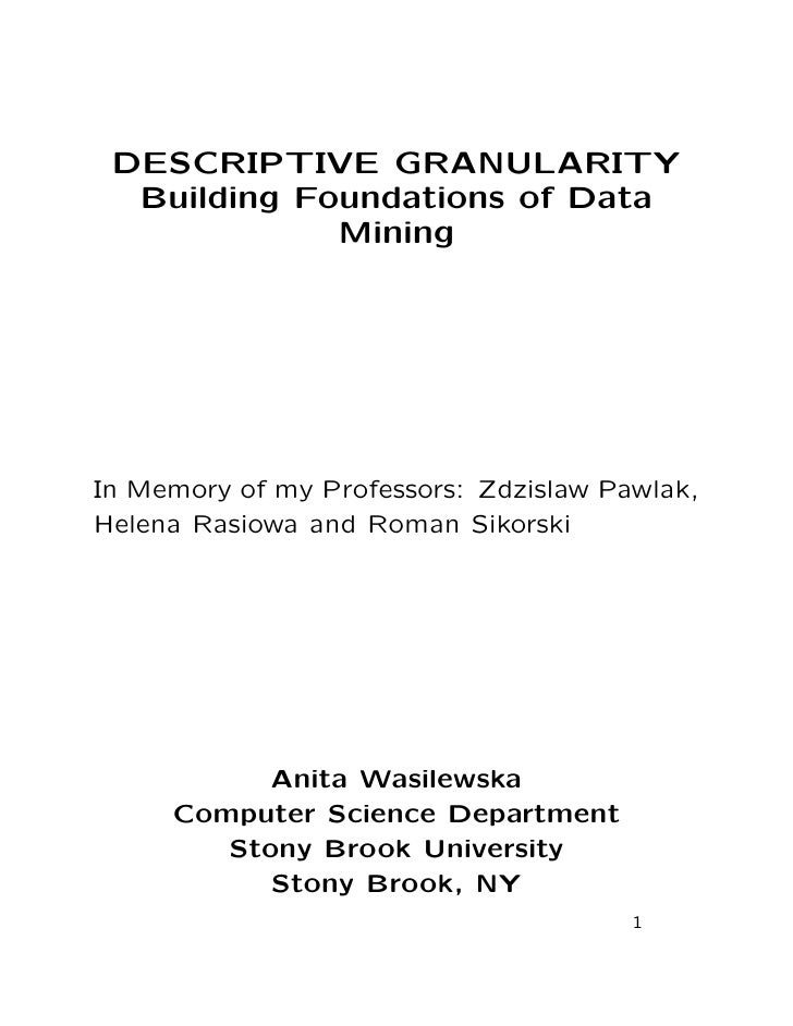 DESCRIPTIVE GRANULARITY  Building Foundations of Data             MiningIn Memory of my Professors: Zdzislaw Pawlak,Helena...