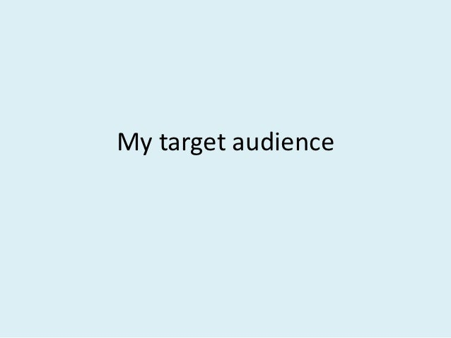 My target audience