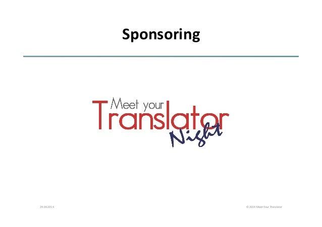 Sponsoring   24.04.2014   ©  2014  Meet  Your  Translator