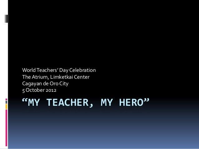 tagalog essay for my teacher my hero Essay about my teacher my hero search my teacher idol everyone has their idol in their life  best essay my teacher my hero essay writing tagalog apr 8, 2013 .
