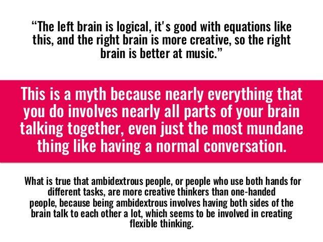 """""""The left brain is logical,it's good with equations like this,and the right brain is more creative, so the right brain i..."""