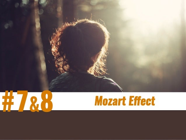 #7&8  Mozart Effect