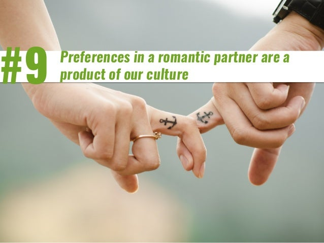 #9 Preferences in a romantic partner are a product of our culture