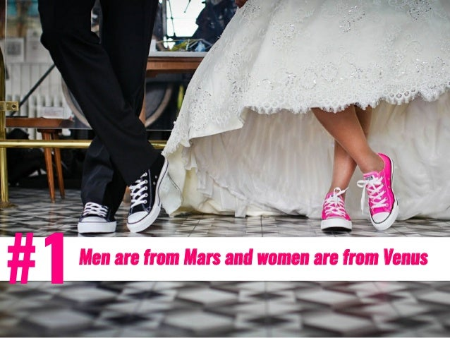 Men are from Mars and women are from Venus #1