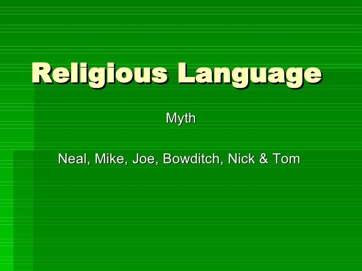 Religious Language Myth Neal, Mike, Joe, Bowditch, Nick & Tom