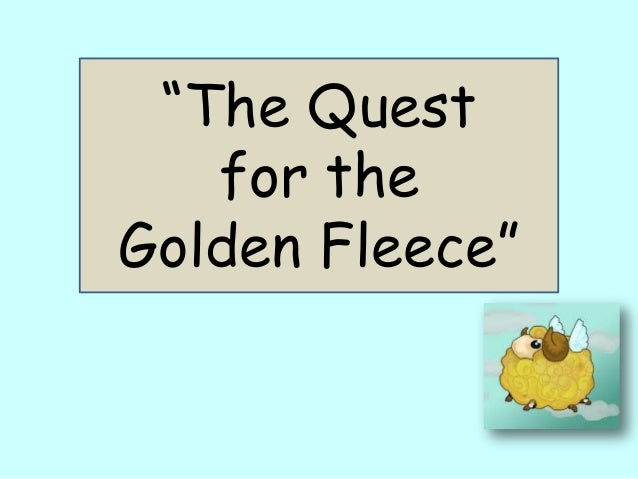 """""""The Quest for the Golden Fleece"""""""