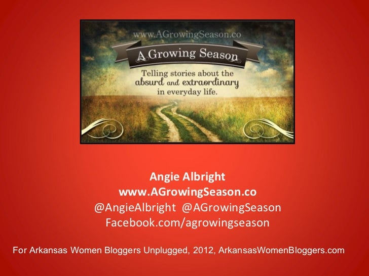 Angie Albright                    www.AGrowingSeason.co                 @AngieAlbright @AGrowingSeason                  Fa...