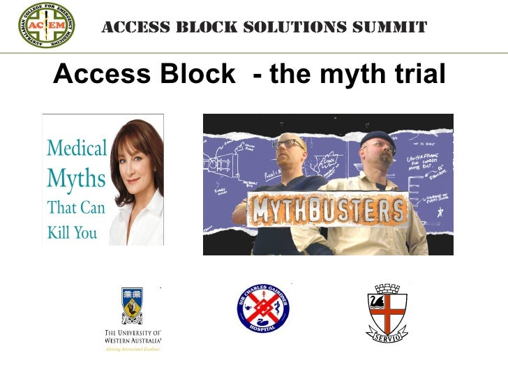 Access Block - the myth trial