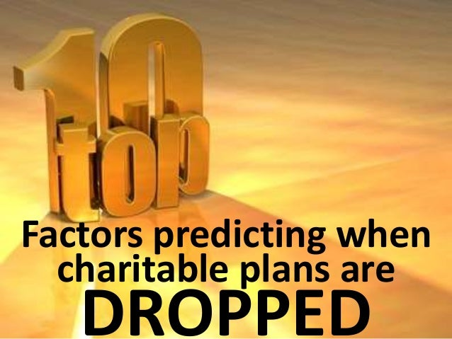 Most  charitable  plans are  added  within five  years of  death
