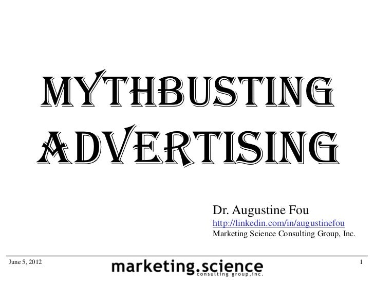 Mythbusting         Advertising                 Dr. Augustine Fou                 http://linkedin.com/in/augustinefou     ...