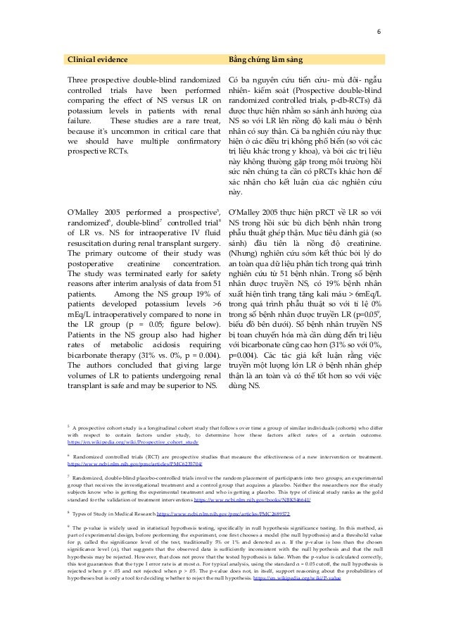 6 Clinical evidence Bằng chứng lâm sàng Three prospective double-blind randomized controlled trials have been performed co...