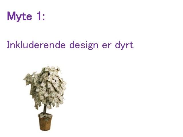 Myte 1: Inkluderende design er dyrt