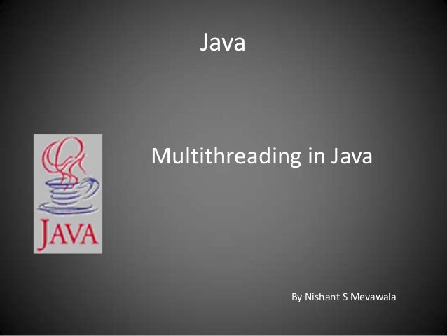 Java  Multithreading in Java  By Nishant S Mevawala