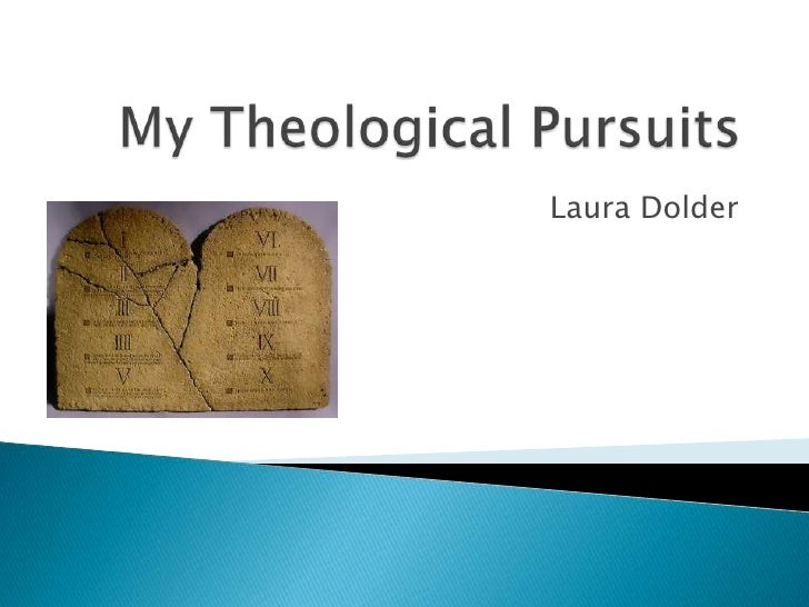 My Theological Pursuits<br />Laura Dolder<br />