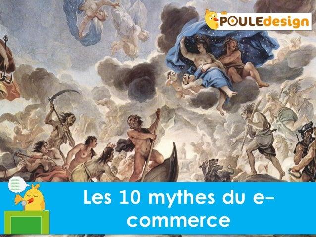 Les 10 mythes du e-     commerce