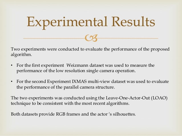 Experimental Results  Two experiments were conducted to evaluate the performance of the proposed algorithm. • For the fir...