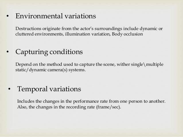 • Environmental variations Destructions originate from the actor's surroundings include dynamic or cluttered environments,...