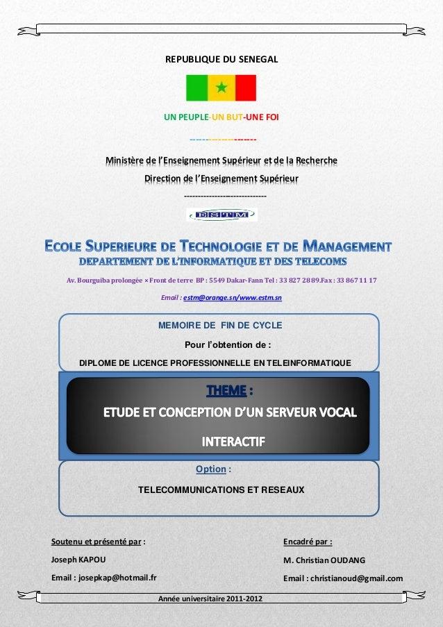 Etude et Conception d'un Serveur Vocal Interactif 2012 Mémoire présenté et soutenu par Joseph KAPOU 1 REPUBLIQUE DU SENEGA...