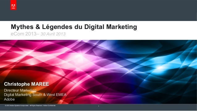 © 2012 Adobe Systems Incorporated. All Rights Reserved. Adobe Confidential. 1Christophe MAREEDirecteur MarketingDigital Ma...