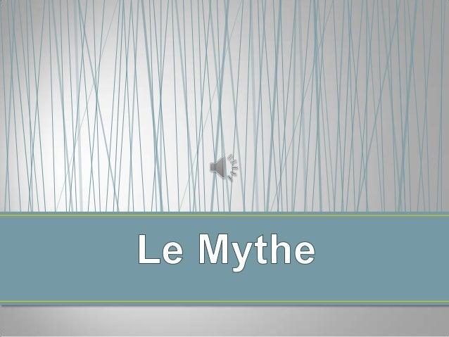 Un mythe est une histoire inventée pour répondre à des questions que se pose l'être humain sur ses origines et sur celles...