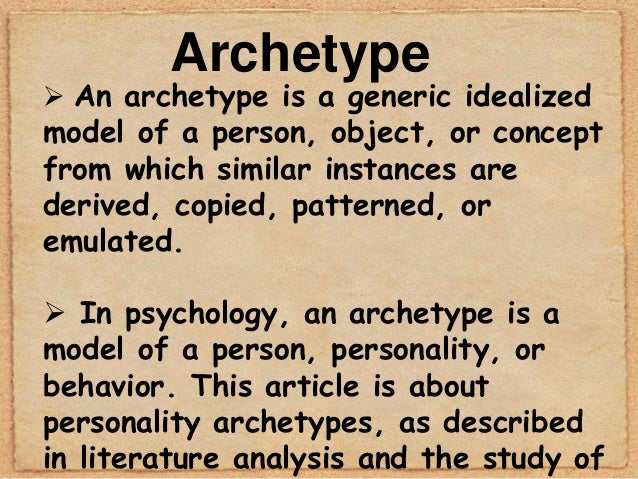 archetypal essay Archetypal literary criticism - in literary criticism, there is an idea that believes that archetypes make up literature's meaning the concept of archetypes in literature has been the subject of extensive examination in literary criticism.