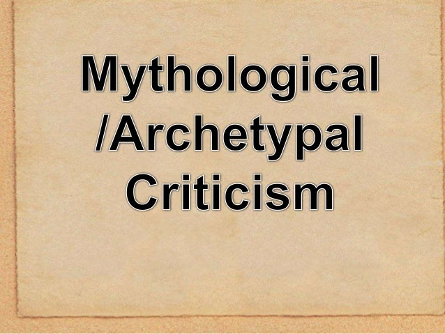 archetypal criticism essay Below is a free excerpt of archetypal essay  well in this paper i'm about to show you that movie and its archetypal  it is also a term from the criticism.