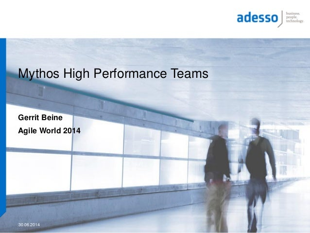 Mythos High Performance Teams Gerrit Beine Agile World 2014 30.06.2014