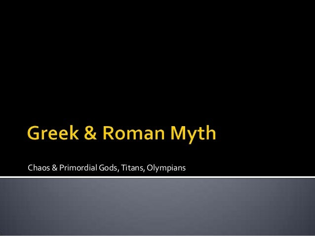Chaos & Primordial Gods, Titans, Olympians