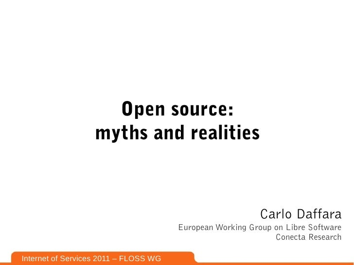 Open source:                  myths and realities                                                           Carlo Daffara ...