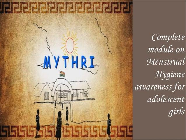 Mythri Completemodule onMenstrualHygieneawareness foradolescentgirls