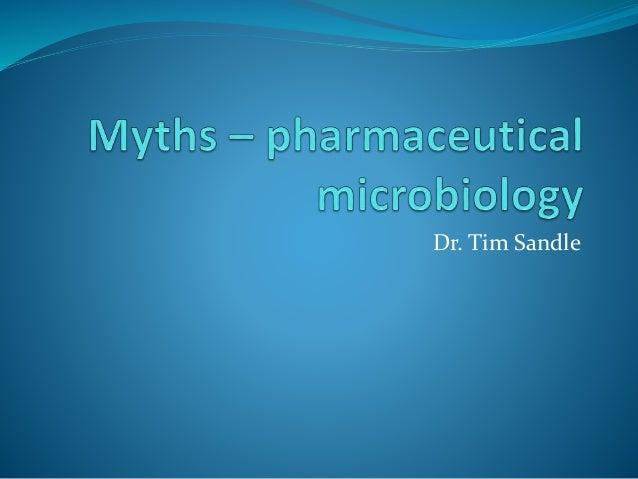 Myths of pharmaceutical microbiology