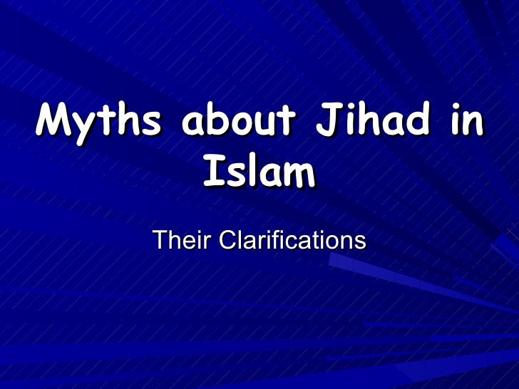 Myths about Jihad in Islam Their Clarifications