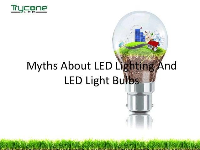 Myths about led lighting and led light bulbs