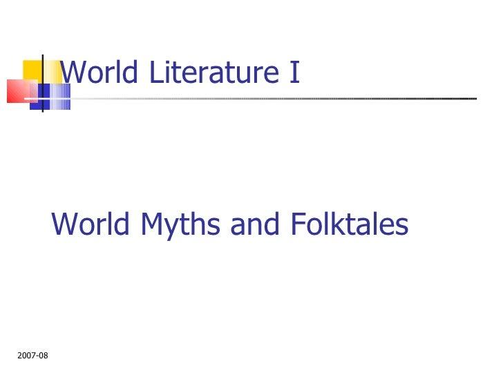 World Literature I World Myths and Folktales 2007-08
