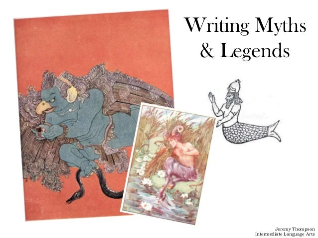 Writing Myths & Legends               Jeremy Thompson       Intermediate Language Arts