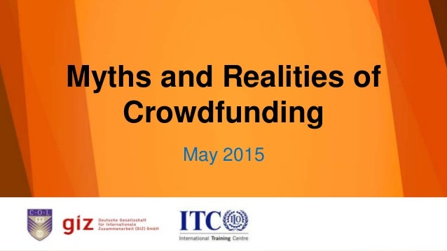 Myths and Realities of Crowdfunding May 2015