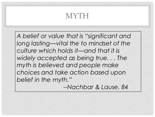 myths beliefs and social values Culture may be defined as the abstract values, beliefs,  myths, dreams, and ritualized modes of social behavior  culture, religion & myth: interdisciplinary.